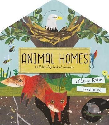 Animal Homes - A lift-the-flap book of discovery (1)