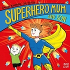 Superhero Mum and Son (1)