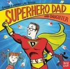 Superhero Dad and Daughter (1)