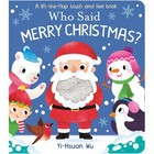 Who Said Merry Christmas? - A lift-the-flap touch and feel book (1)